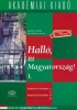 Halló, itt Magyarország! I. with Downloadable Audio Materials • Hungarian for foreigners / Ungarisch für Ausländer.